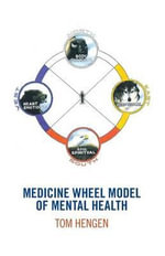 Medicine Wheel Model of Mental Health - Tom Hengen