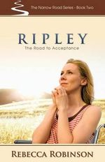 Ripley : The Road of Acceptance - Rebecca Robinson