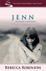 Jenn : The Road of Sacrifice - Rebecca Robinson