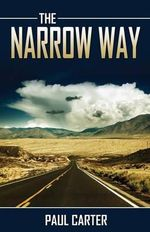 The Narrow Way - Paul Carter