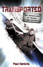 Transported : The Adventures of Thomas and Claire - Paul Hankins