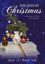 The Joys of Christmas : A Glossary of Terms and Traditions - Gisela A. Riedel Nolte