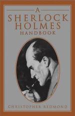 A Sherlock Holmes Handbook - Christopher Redmond