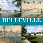 Belleville : A Popular History - Gerry Boyce