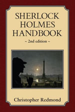 Sherlock Holmes Handbook : Second Edition - Christopher Redmond