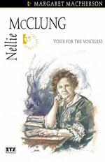 Nellie McClung : Quest Biography - Margaret Macpherson