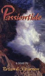 Passiontide : A Novel - Brian E. Pearson