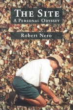 The Site : A Personal Odyssey - Robert W. Nero