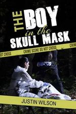 The Boy in the Skull Mask - Justin Wilson