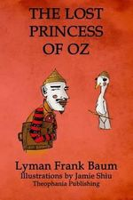 The Lost Princess of Oz : Volume 11 of L.F.Baum's Original Oz Series - Lyman Frank Baum