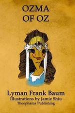 Ozma of Oz : Volume 3 of L.F.Baum's Original Oz Series - Lyman Frank Baum