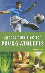 Sports Nutrition for Young Athletes - Anita Bean