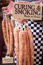 Curing and Smoking : Made at Home - Dick Strawbridge