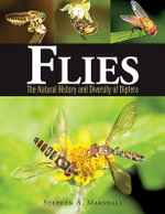 Flies : The Natural History and Diversity of Diptera - Stephen A. Marshall
