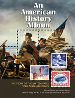 An American History Album : The Story of the United States Told Through Stamps - Michael Worek