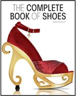 The Complete Book of Shoes - Marta Morales