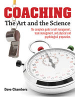 Coaching : The Art and the Science - Dave Chambers