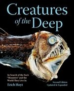 Creatures of the Deep : In Search of the Sea's