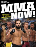 MMA Now! : The Stars and Stories of Mixed Martial Arts - Brian Sobie