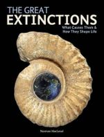The Great Extinctions : What Causes Them and How They Shape Life - Norman MacLeod