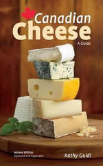 Canadian Cheese : A Guide - Kathy Guidi