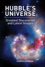 Hubble's Universe : Greatest Discoveries and Latest Images - Terence Dickinson