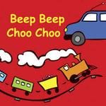 Beep Beep Choo Choo : Snappy Sounds S. - Jolie Dobson