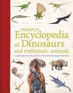 Firefly Encyclopedia of Dinosaurs and Prehistoric Animals - Dr Douglas Palmer