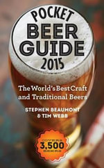 Pocket Beer Guide 2015 : The World's Best Craft and Traditional Beers -- Covers 3,500 Beers - Stephen Beaumont