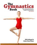The Gymnastics Book : The Young Performer's Guide to Gymnastics - Elfi Schlegel