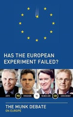 Has the European Experiment Failed? : The Munk Debate on Europe - Niall Ferguson
