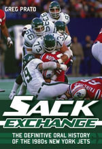 Sack Exchange : The Definitive Oral History of the 1980s New York Jets - Greg Prato