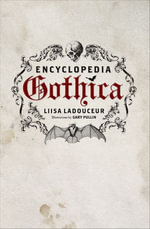 Encyclopedia Gothica - Liisa Ladouceur