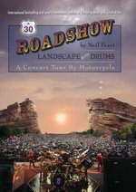 Roadshow : Landscape with Drums: A Concert Tour by Motorcycle - Neil Peart