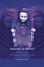 Theatres of Affect : New Essays on Canadian Theatre, Vol 4