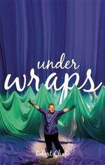 Under Wraps - Robert Chafe