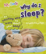 Why Do I Sleep? - Angela Royston