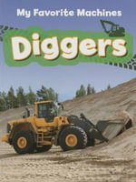 Diggers : My Favorite Machines - Colleen Ruck