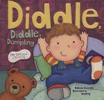 Diddle, Diddle, Dumpling : Nursery Rhymes - Melissa Everitt