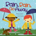 Rain, Rain Go Away - Melissa Everitt