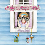 Make a Magic Wish - Nancy Smith