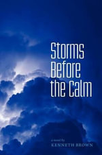 Storms Before the Calm - Kenneth Brown