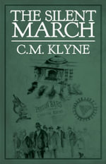 The Silent March - C.M. Klyne