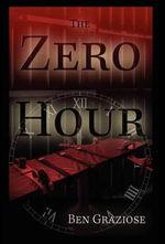 The Zero Hour - Ben Graziose