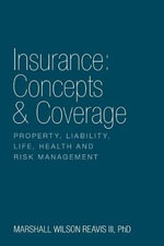 Insurance : Concepts & Coverage - Marshall Wilson Reavis, III