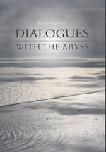 Dialogues with the Abyss : A Question of Storage - Scott Mulhern