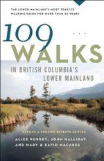 109 Walks in British Columbia's Lower Mainland - Mary Macaree