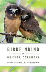 Birdfinding in British Columbia : 40 Ways to Cook Crickets, Grasshoppers, Ants, Wate... - Richard Cannings