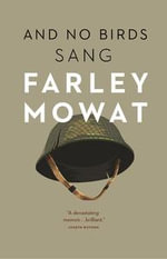 And No Birds Sang - Farley Mowat