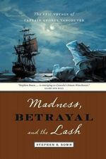 Madness, Betrayal and the Lash : The Life of Roald Amundsen - Stephen Bown